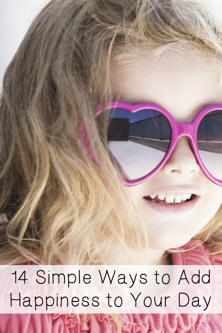 14 Simple Ways to Add Happiness to Your Day ~