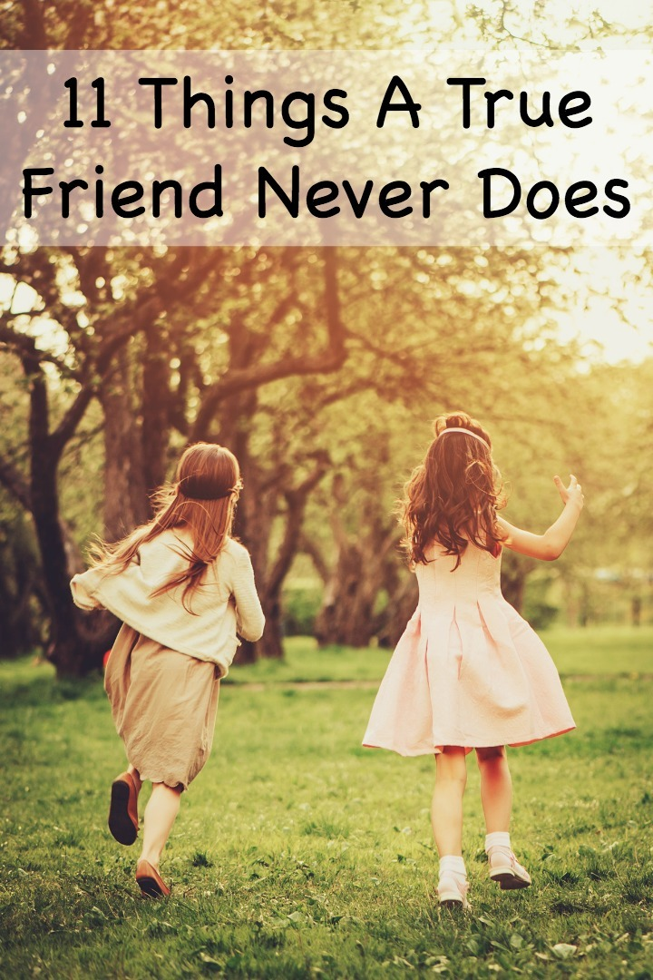 11 Things A True Friend Never Does ~