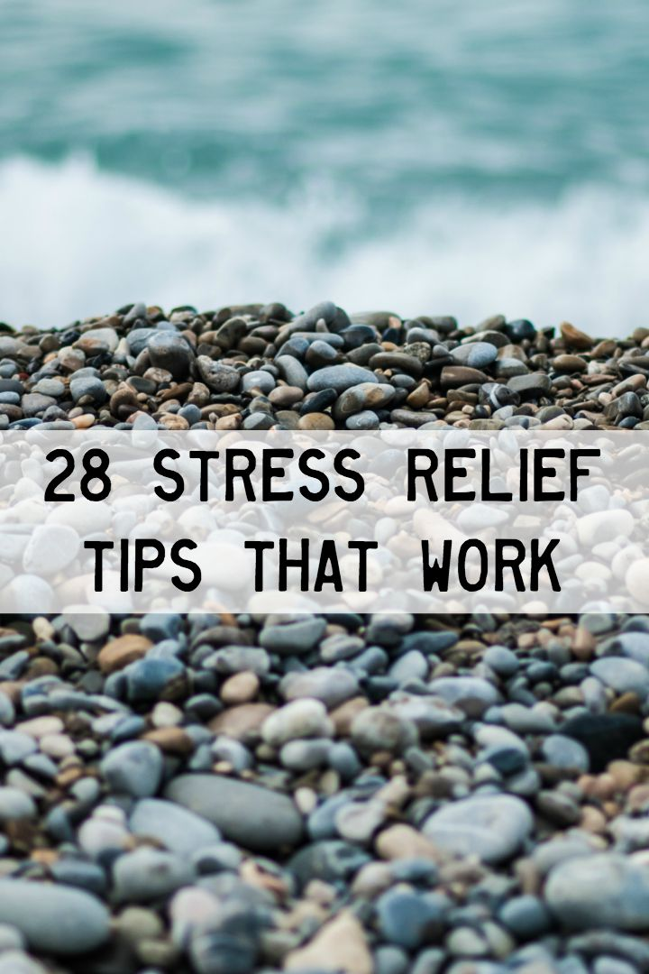 28 Stress Relief Tips That Work ~