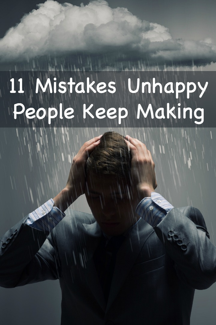11 Mistakes Unhappy People Keep Making ~