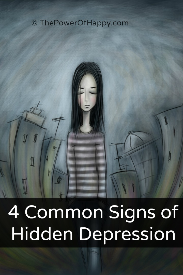 4 Common Signs of Hidden Depression - https://thepowerofhappy.com/signs-of-hidden-depression/